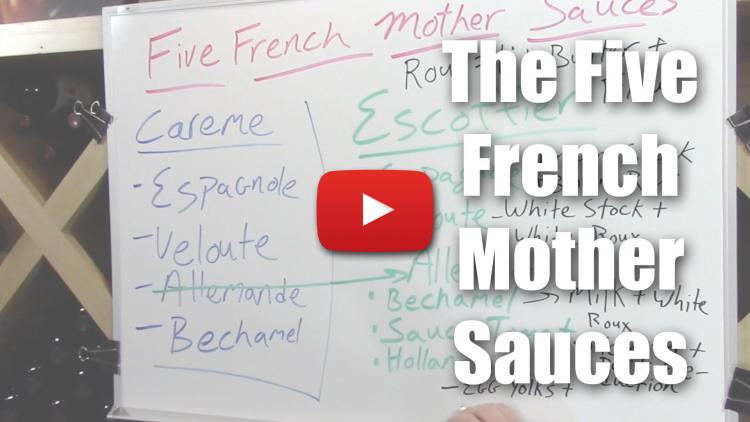 The Five French Mother Sauces - A Brief Overview - Video Lecture