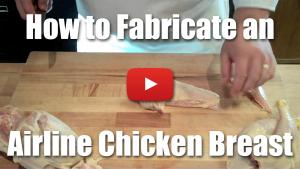 How to Fabricate an Airline Chicken Breast - Video Technique