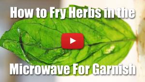 How to Fry Herbs in the Microwave For Use as Garnish - Video Demonstration