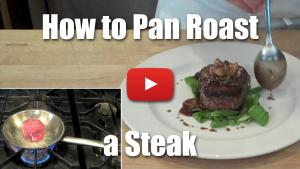 How to Pan Roast a Steak Plus Pan Reduction Sauce - Video Technique
