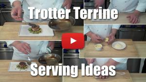 Trotter Terrine Part Two - Serving Ideas