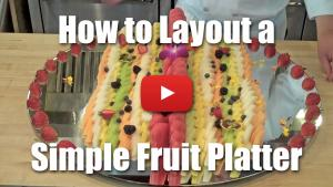 How to Layout and Design a Simple Fruit Platter - Video Technique