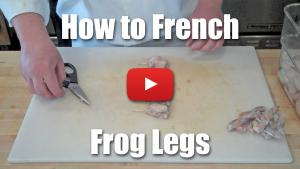 How to French Frog Legs - Video Technique
