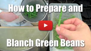 How to Prepare and Blanch Green Beans - Video Technique