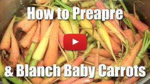 How to Peel, Blanch and Prepare Baby Carrots - Video