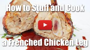 Stuffing and Cooking a Frenched Chicken Leg and Thigh - Video Technique
