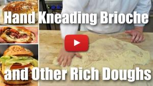 How to Mix and Knead Rich Doughs Such as Brioche By Hand - Video Technique