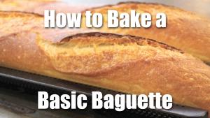 How to Bake a Basic Baguette - Video Recipe