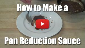 How to Make a Pan Reduction Sauce - Video Technique