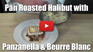 Pan Roasted Alaskan Halibut with Panzanella and Beurre Blanc - Video