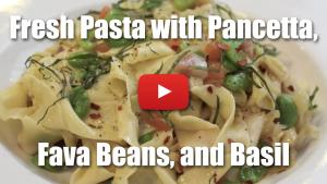 TCD 005| Fresh Pasta Pappardelle with House Cured Pancetta and Fava Beans - Video